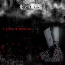 Gerald / 2 grams of loneliness / 2010